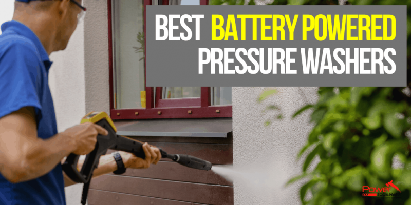 2020's 5 Best Cordless Battery Powered Pressure Washers