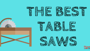 2020's Best Table Saws
