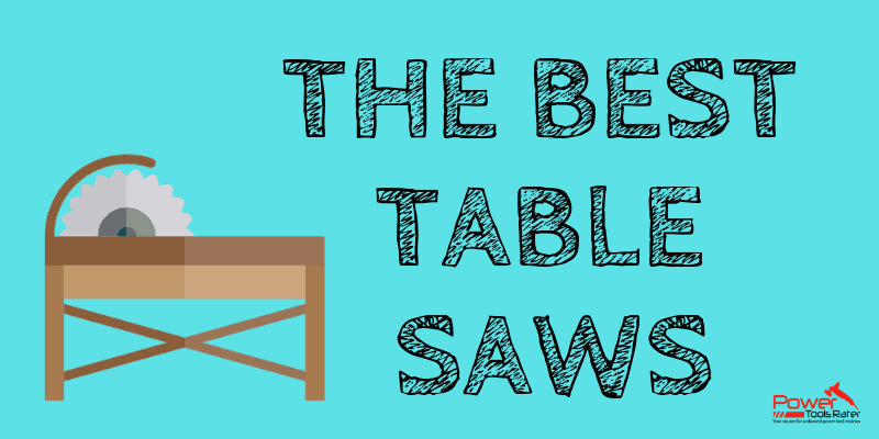 2021's Best Table Saws